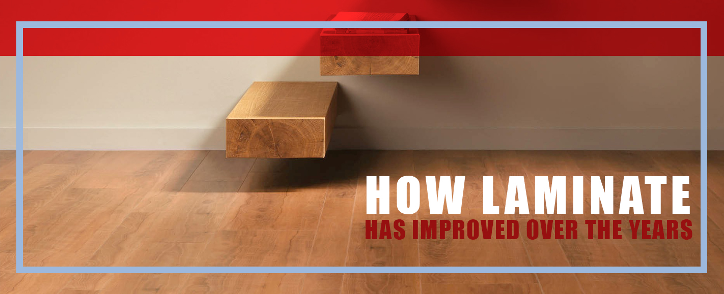 How Laminate Flooring has Improved