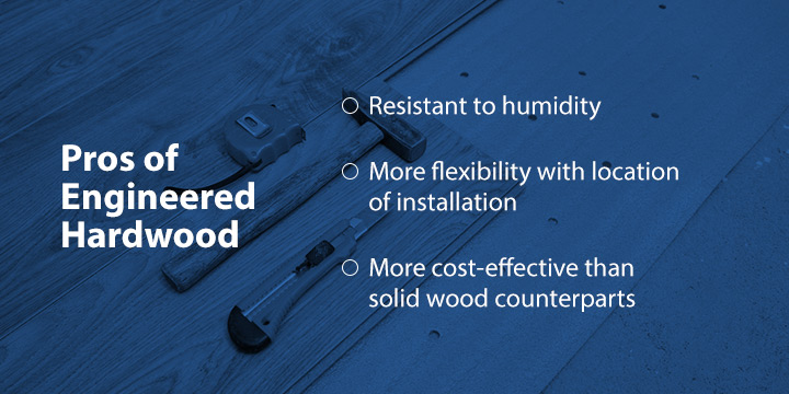 Pros of Engineered hardwood
