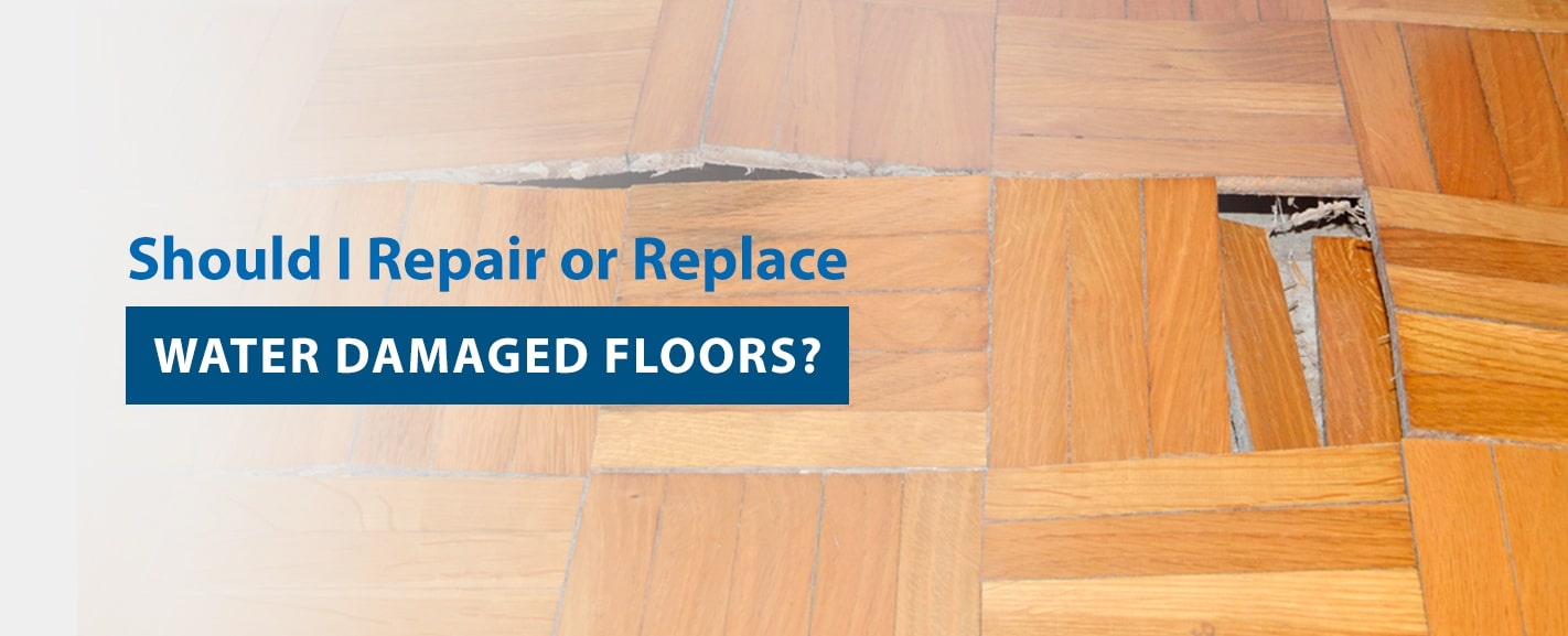 Should I Repair or Replace Water Damaged Floors