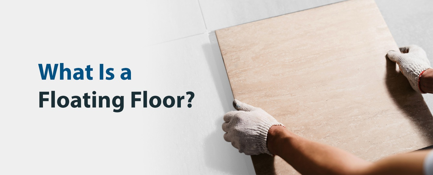 What Is a Floating Floor? | 50 Floor