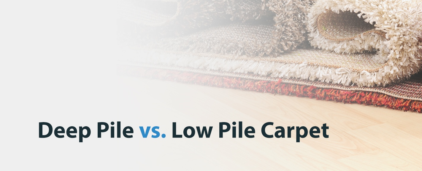 Deep Pile vs Low Pile Carpet