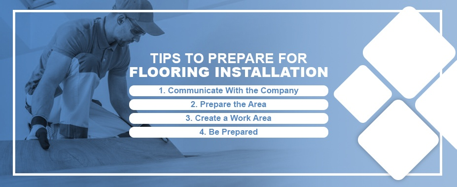 Tips to Prepare for Flooring Installation