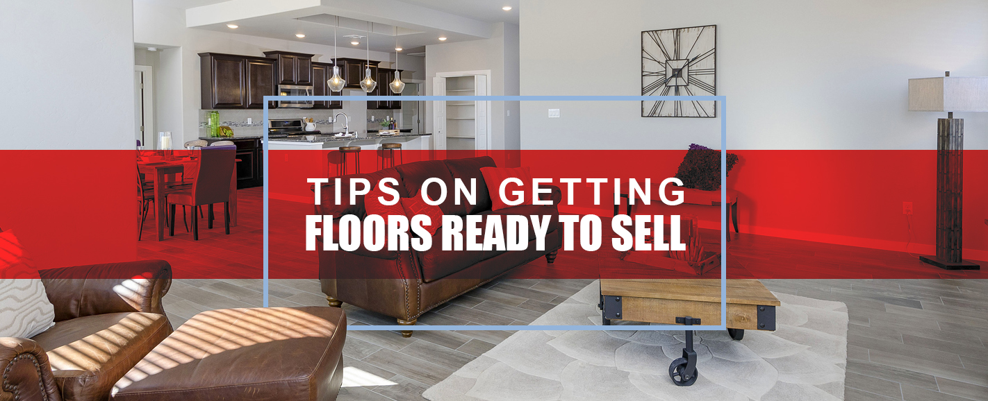 Tips on Getting Floors Ready to Sell