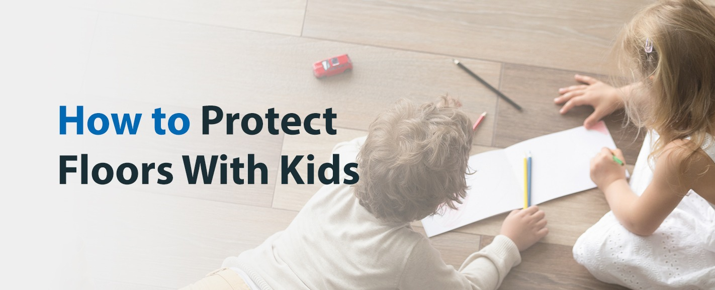How to Protect Floors With Kids