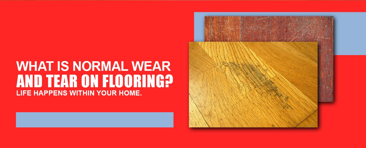 What's Normal Wear and Tear on Flooring
