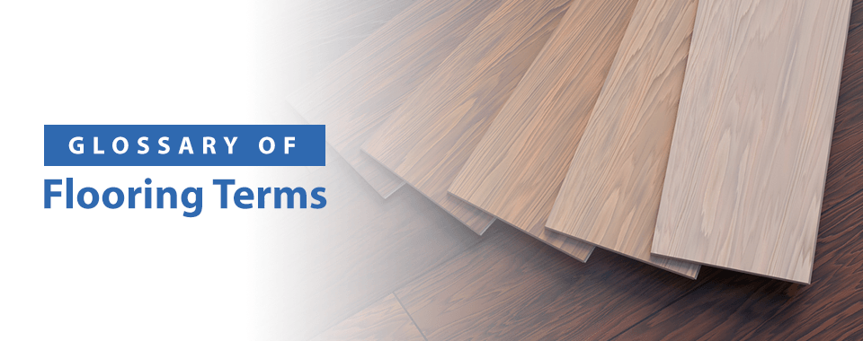 Glossary of Flooring Terms