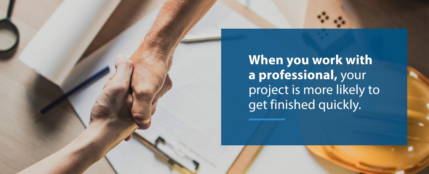 hire a professional to finish the project quickly