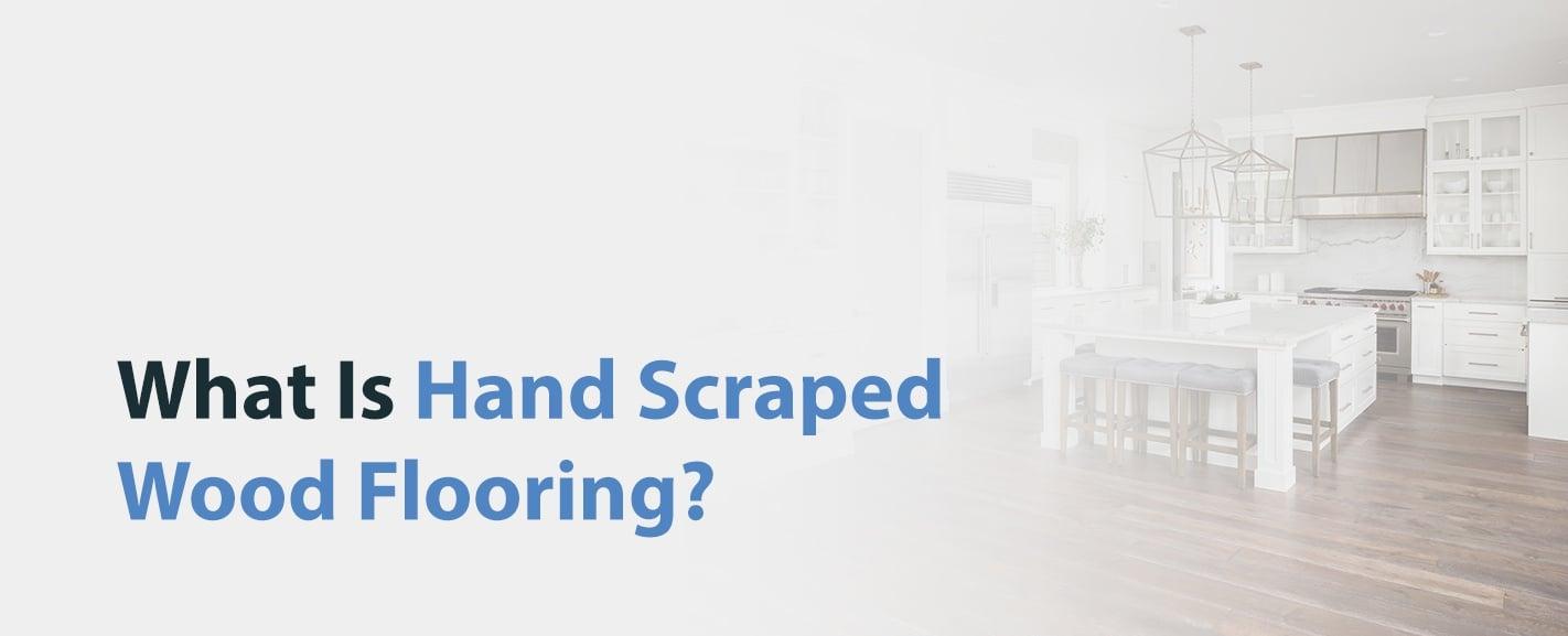 What is Hand Scraped Wood Flooring