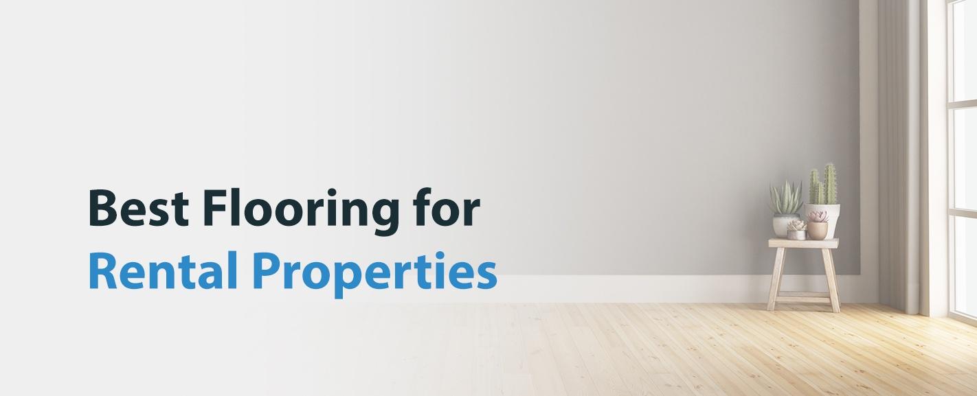 Best Flooring for Rental Properties