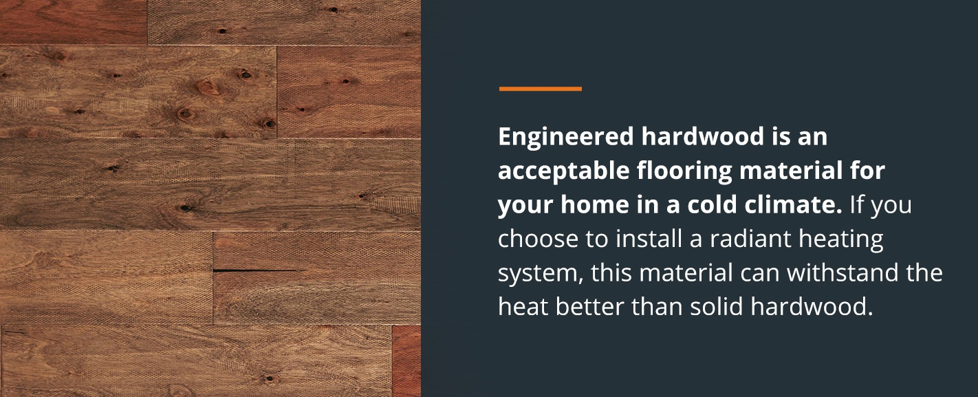 Engineered hardwood for homes in a cold climate