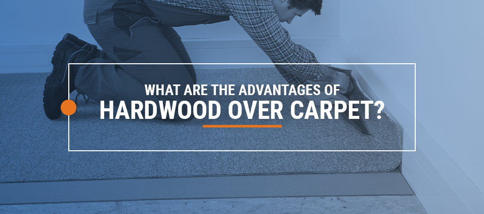 What are the advantages of hardwood over carpet