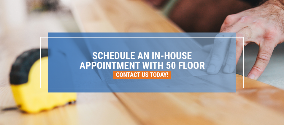 Schedule In-House Appointment with 50 Floor