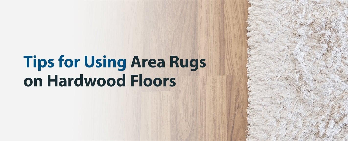Tips for Using Area Rugs on Hardwood Floors