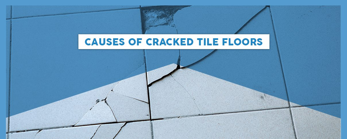 Causes of Cracked Tile Floors
