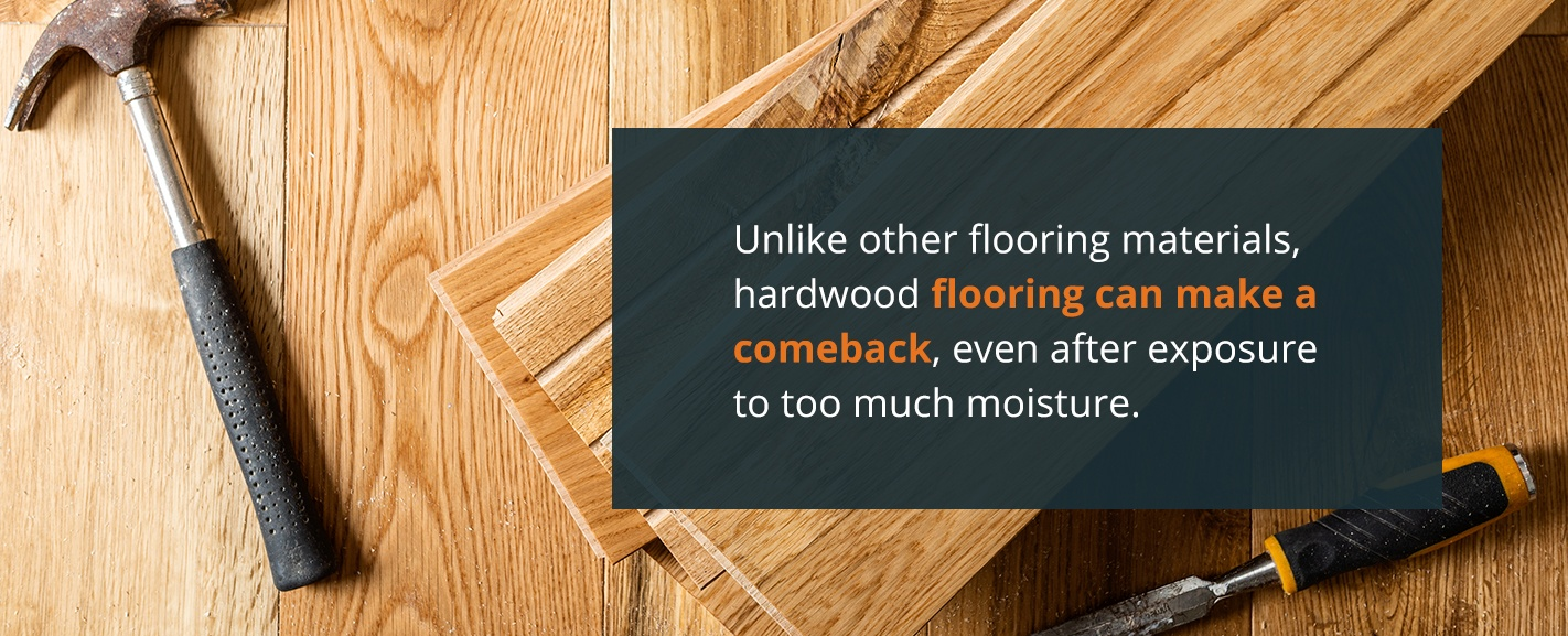 hardwood flooring can make a comeback, even after exposure to too much moisture