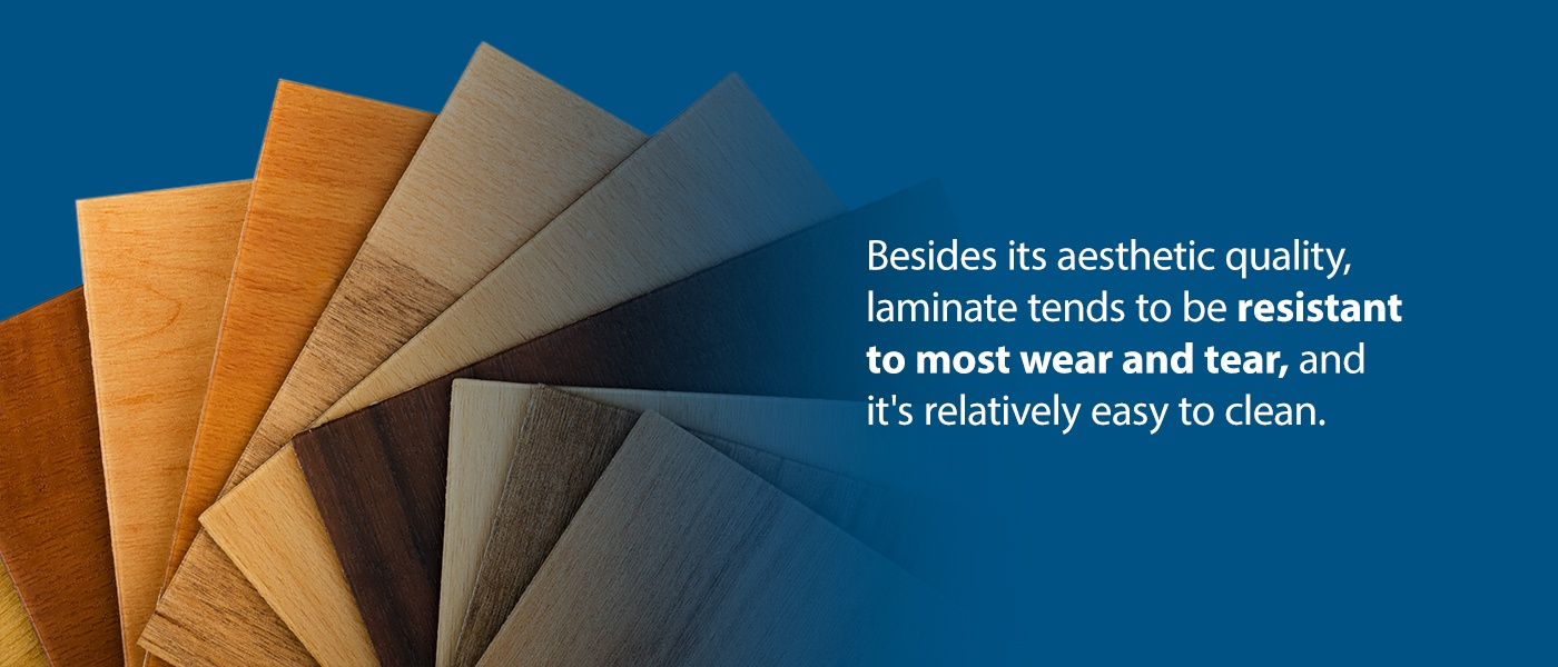 laminate tends to be resistant to wear and tear