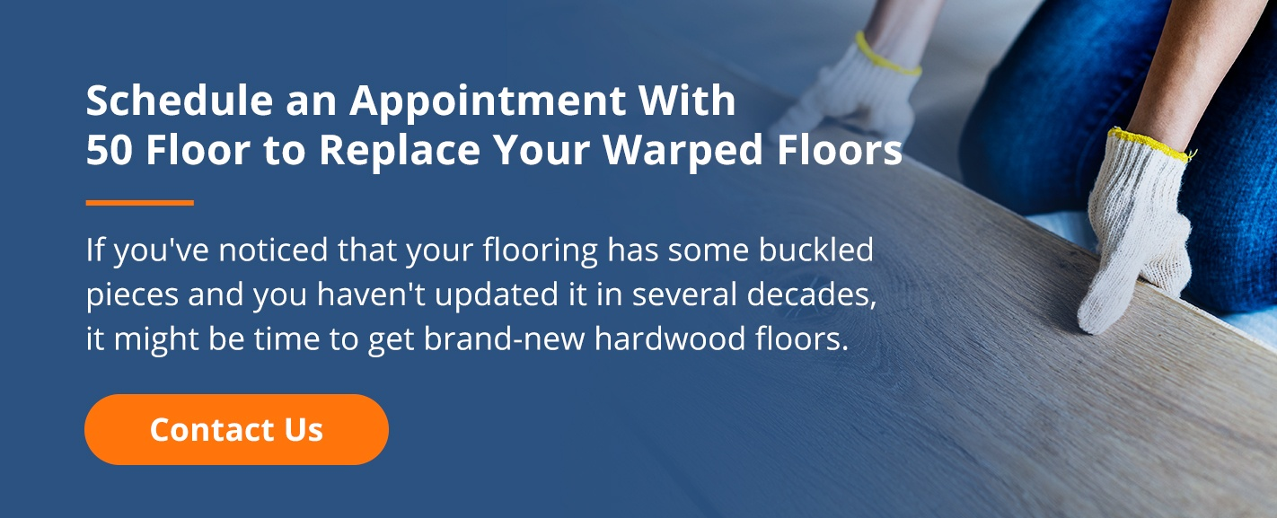 Schedule Appointment to Replace Warped Floors