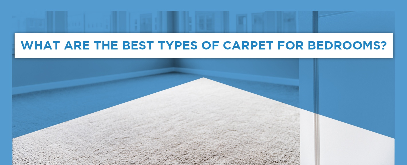 What Are the Best Types of Carpet for Bedrooms?