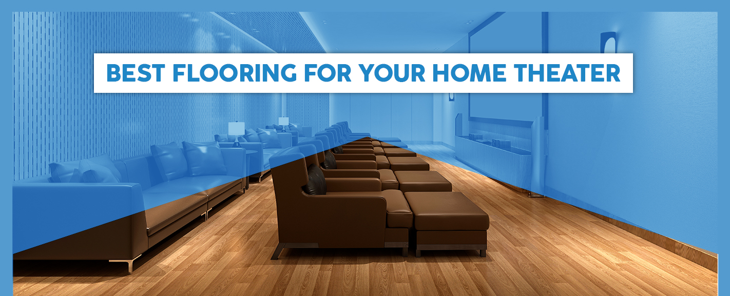 Best Flooring for Your Home Theater