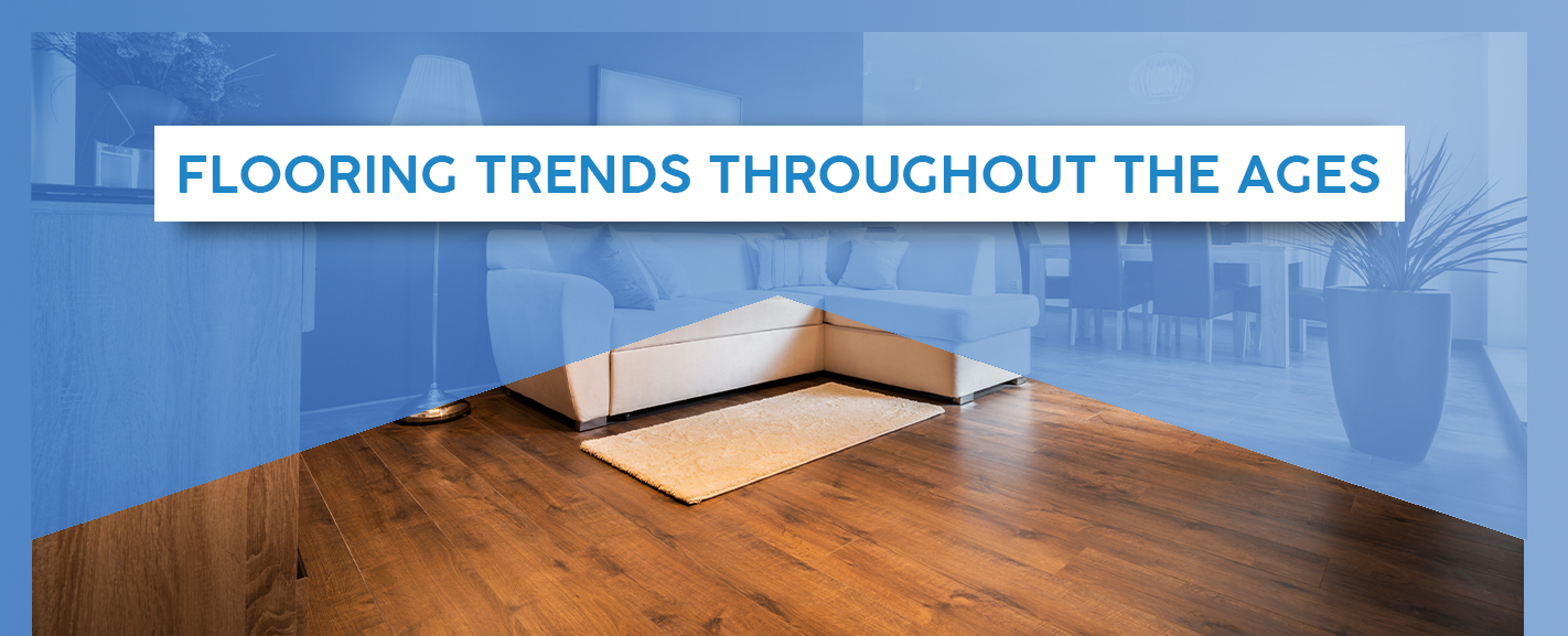 Flooring Trends Throughout the Ages