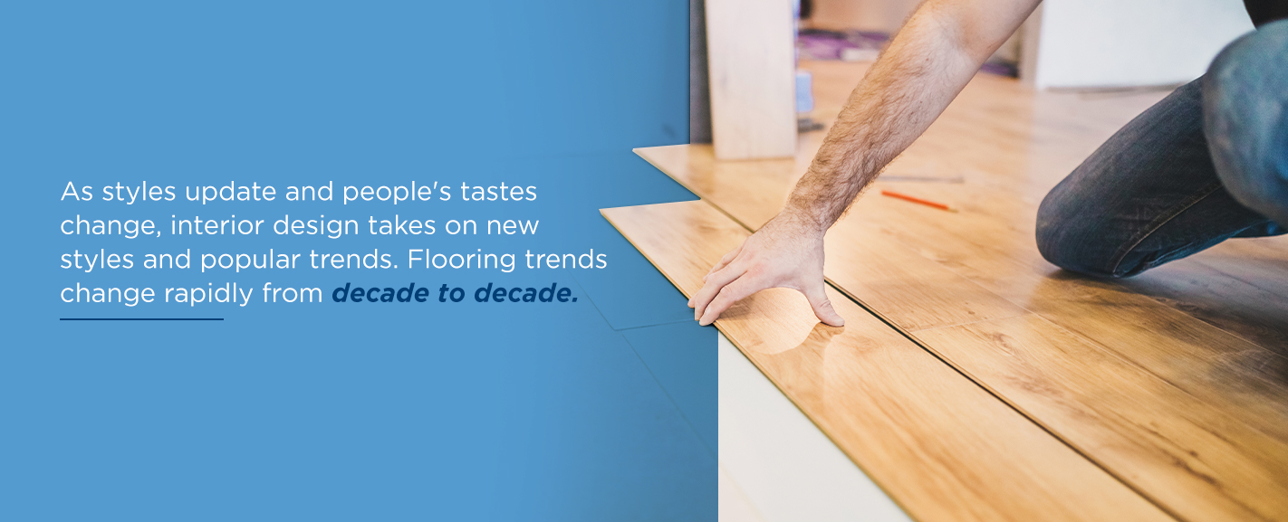 Flooring trends change from decade to decade