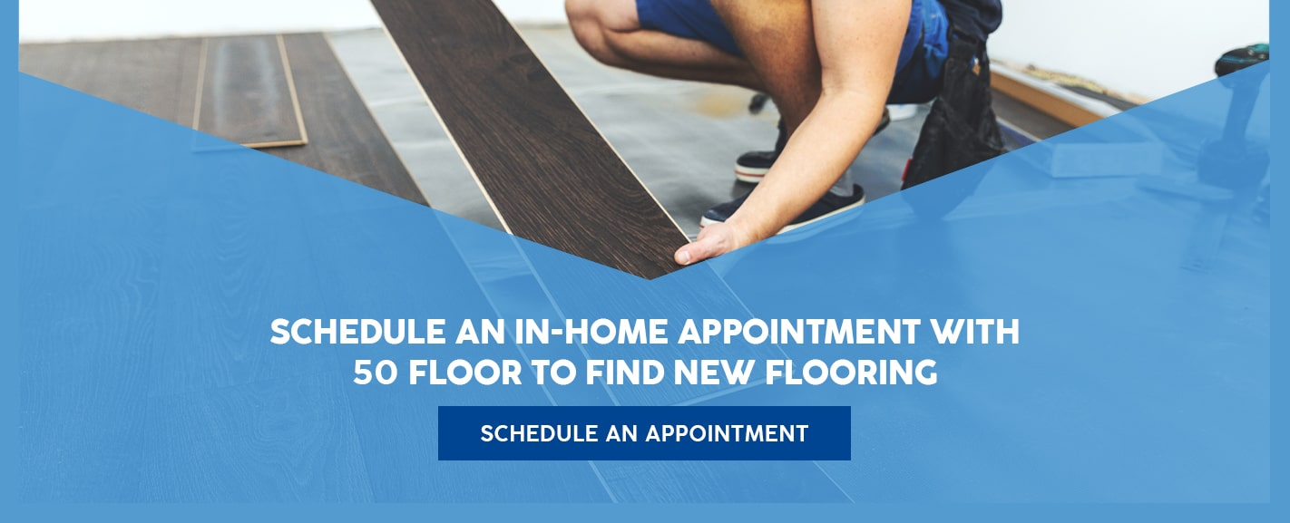 Schedule an In-Home Appointment With 50 Floor