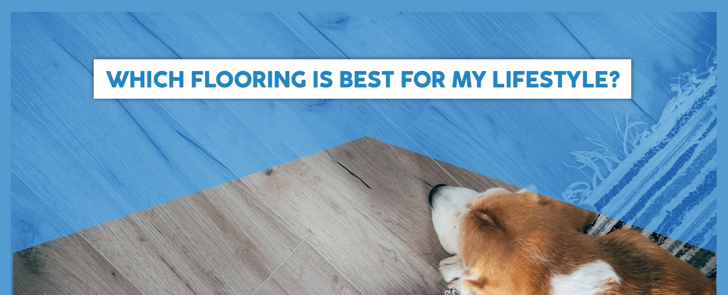 Which Flooring Is Best for My Lifestyle?