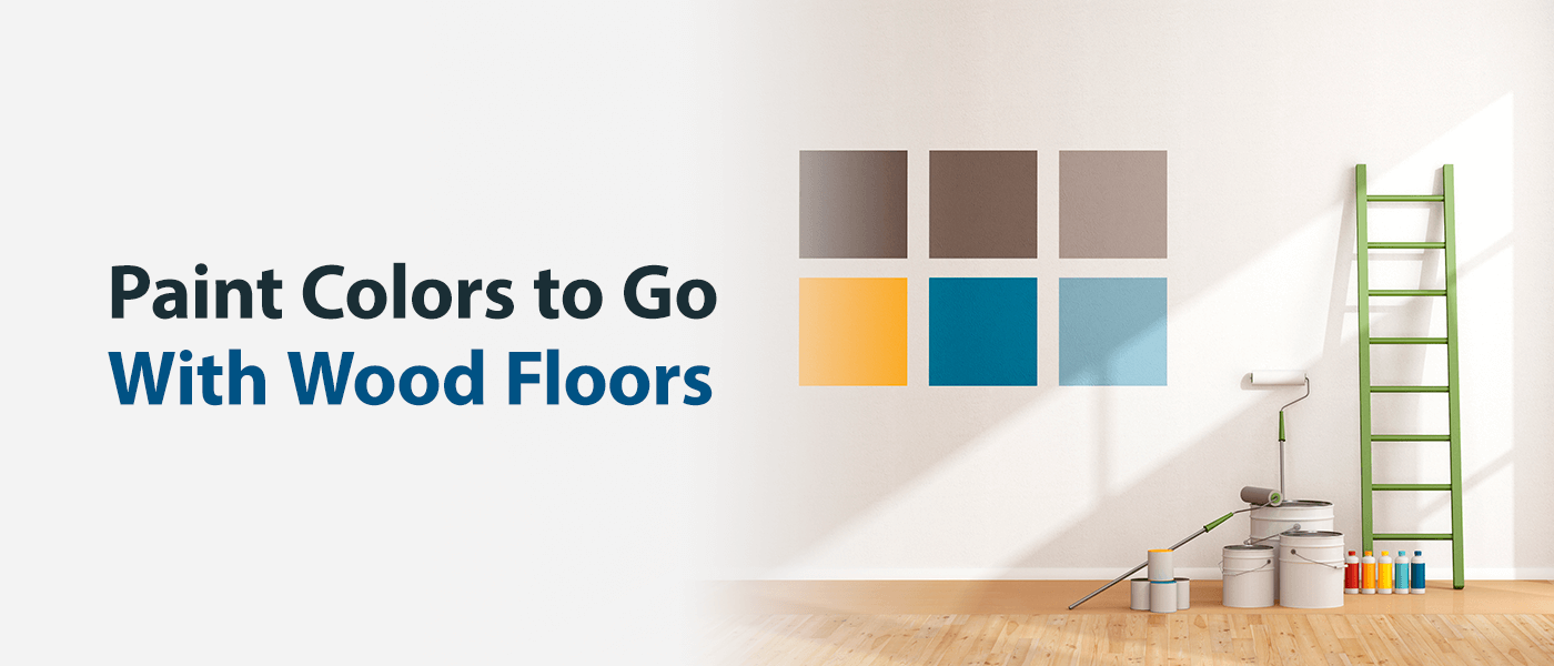 Paint Colors to Go With Wood Floors