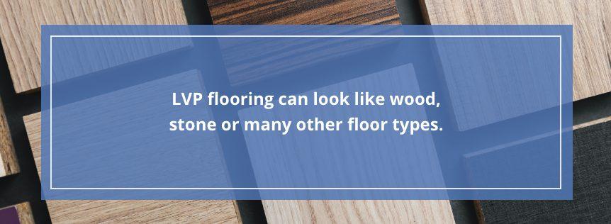 lvp can look like wood or stone floors
